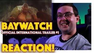 REACTION! Baywatch Official International Trailer #1 - Dwayne Johnson Movie 2017