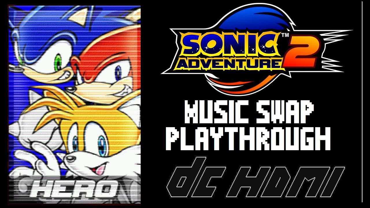 Sonic Adventure 2: DCHDMI Music swapped playthrough  Hero story