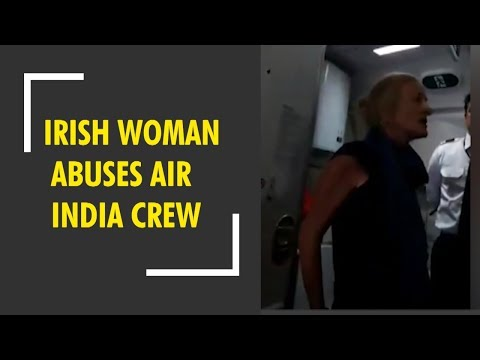 Drunk Irish woman abuses Air India crew