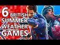 6 Games that accurately reflect the British SUMMER!