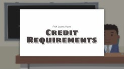 FHA Loans Have Credit Requirements