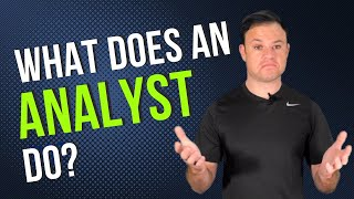 What does an Analyst do?