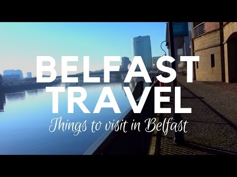 Places To Visit In Belfast, Northern Ireland