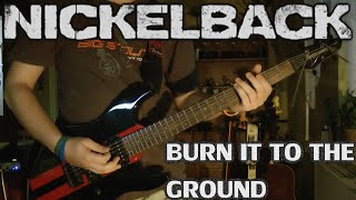 Nickelback - Burn It to the Ground (Guitar Cover) HD
