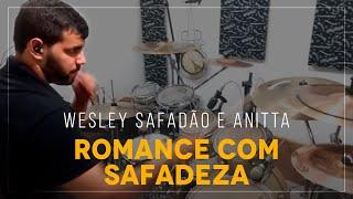Baixar Wesley Safadão e Anitta - Romance Com Safadeza - DRUM COVER - [ÁUDIO TOP]