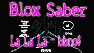 LaLaLa - bbno$ Sabre Blox (Roblox Beat Saber)