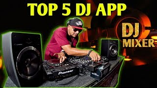 TOP 5 DJ APPS FOR ANDROID , BEST DJ APPS FOR MIXING , WORLD BEST DJ APPS TUTORIAL