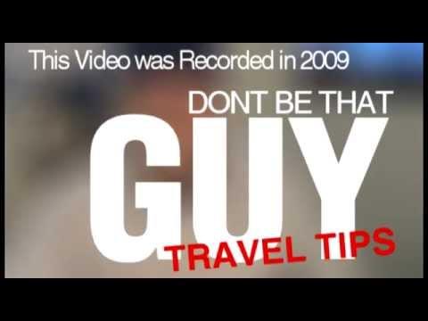 Man Vlog- Don't Be That Guy Travel Tips