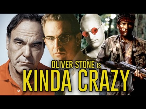 Oliver Stone is Kinda Crazy