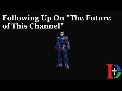 Following Up On The Future Of My Channel
