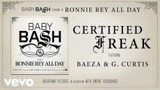 Baby Bash - Certified Freak (Audio) ft. Baeza, G. Curtis