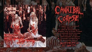 CANNIBAL CORPSE - BUTCHERED AT BIRTH (1991) [FULL ALBUM STREAM]