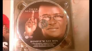 Toto Necessite - BONDYE'M NAN BON