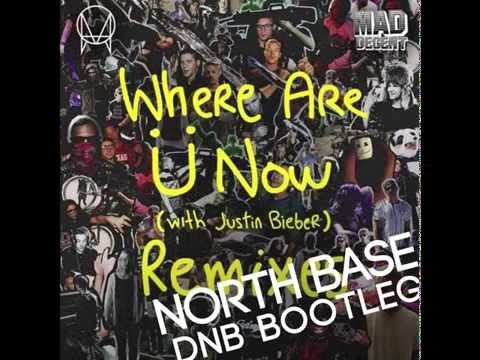Skrillex & Diplo Where Are Ü Now Feat Justin Bieber North Base D&B Bootleg