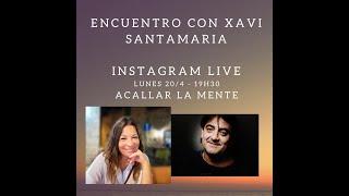 Encuentro con Xavi Santamaría - Acallar la mente.