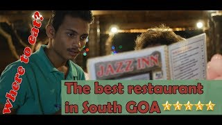 where to eat? Jazz Inn the best restaurant in South GOA | Kavelossim India
