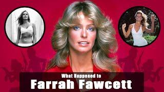 What Happened to FARRAH FAWCETT