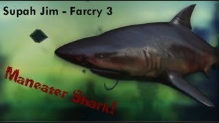 "How to find and kill the ""Maneater"" Shark in Farcry 3!"