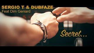SERGIO T &amp DUBFAZE - Secret Feat Dim Gerrard