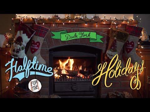 Dude York - Halftime for the Holidays Yule Log [FULL ALBUM STREAM]