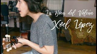 La boca del volcán - Xoel López (Elisa Cuadra Cover)