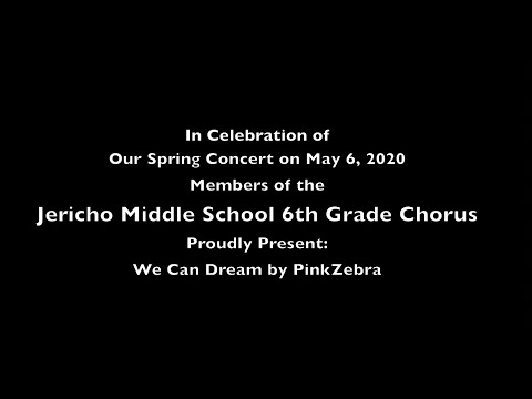 "Jericho Middle School 6th Grade Chorus  - ""We Can Dream"""