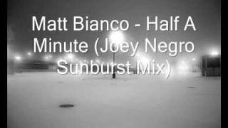 Matt Bianco - Half A Minute (Joey Negro Sunburst Mix).wmv