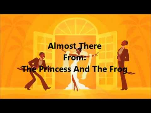 The Princess And The Frog Almost There (Lyric Video)