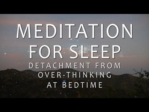 Meditation for Sleep: Detachment from Over-Thinking at Bedtime (Guided Meditation Insomnia Anxiety)