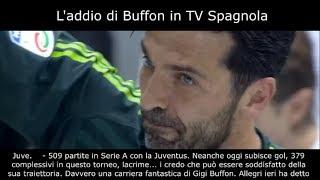 """L'ADDIO di BUFFON in TV in SPAGNA  -""""Portiere più forte della storia del calcio""""-  (sub ITA)"""