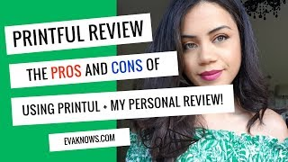 PRINTFUL Review - Pros and Cons | My Experience Using Printful for 7 Months!