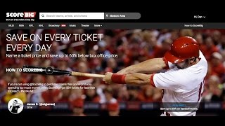 ScoreBig Ticket Buying Site, Save On Every Ticket, Every Day