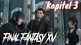Final Fantasy XV Kapitel 3