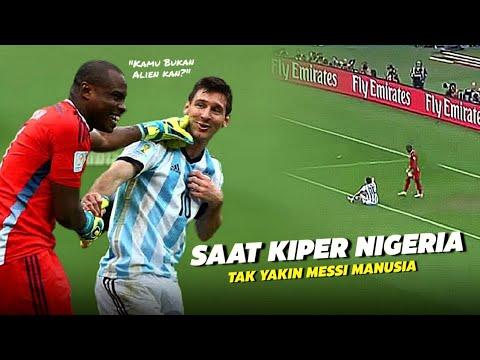 """""""Memastikan Bukan Alien"""" Inilah Hari Dimana Kiper Nigeria Ini Tak Percaya Jika Messi Manusia"""