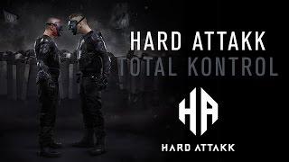 Hard Attakk - Total Kontrol