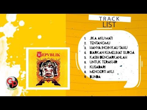 Repvblik - Punya Arti [Full Album]
