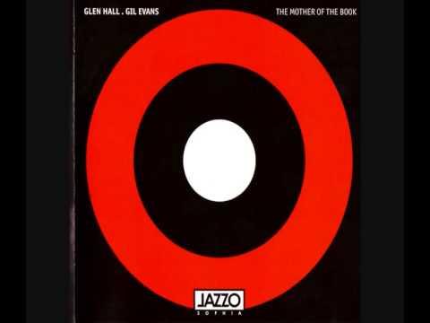 Glen Hall & Gil Evans - Muddy Waters