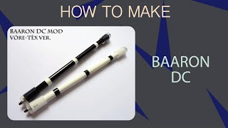 BAARON DC MOD Tutorial - Vôre-Tèx version [ Pen Modding ]