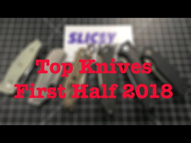 Top Knives of the First Half of 2018 (Pre-Bladeshow)