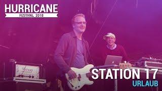"Station 17 - ""Urlaub"" | Hurricane Festival 2018"