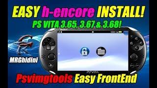 EASY h-encore INSTALL! PS VITA 3.65, 3.67 & 3.68! Psvimgtools Easy FrontEnd!