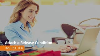 Content - Attach a Release Condition - Instructor