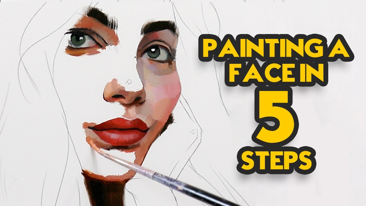 Painting A Face In 5 Steps Youtube