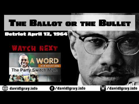 Malcolm X: The Ballot or the Bullet & The Party Switch Myth