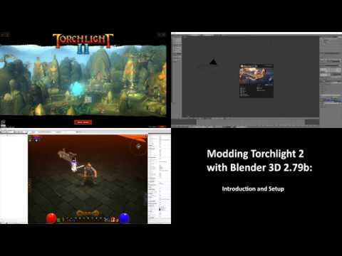 Modding Torchlight 2 with Blender 3d 2 79b Intro and Setup |