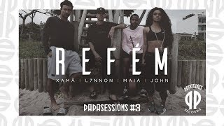 Download Xamã, L7NNON, Maia, John - Refém [Papasessions #3] Mp3 and Videos