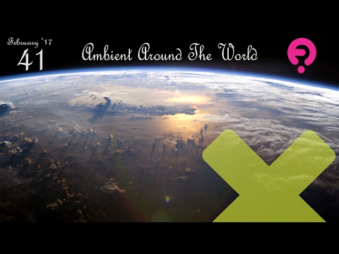 Ambient Around The World #41 – February 2017 with Alexander Gorshkov on Frisky radio