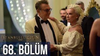 İstanbullu Gelin 68. Bölüm