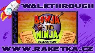 Bowja the Ninja - Návod - Walkthrough