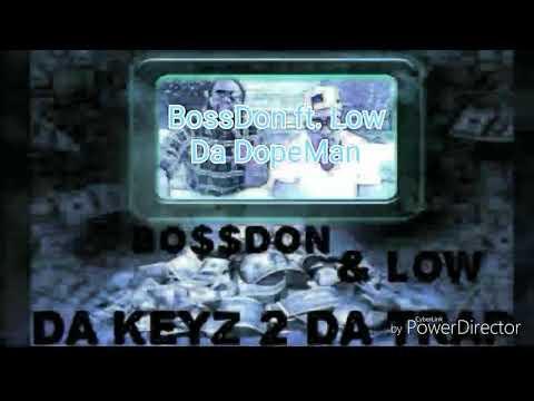 BossDon ft. Low - Da Dopeman